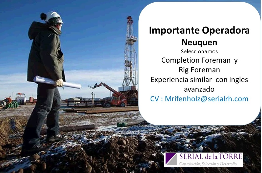 Completion & Fracking Foreman para Operadora Multinacional en NQN